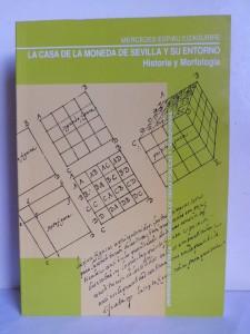 La Casa de la Moneda de Sevilla y su entorno. Historia y morfología
