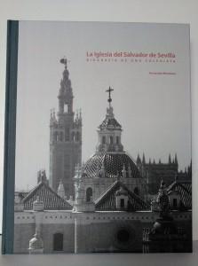 La Iglesia del Salvador de Sevilla. Biografía de una Colegiata