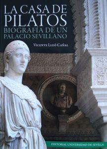 La Casa de Pilatos. Biografía de un palacio sevillano